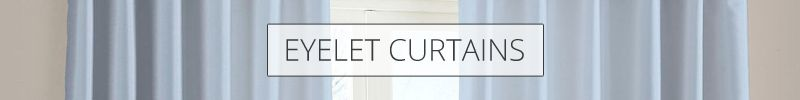 Eyelet curtains offer a simple and elegant look to dress your windows in this spring.