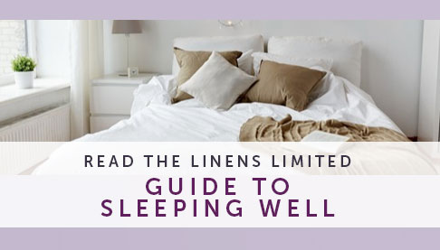 The Linens Limited Guide to Sleeping Well